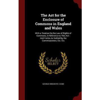 【预订】The ACT for the Enclosure of Commons in England and Wales: With a Treatise on the Law of Rights of Commons, in Reference to This ACT: And Forms as Set 预订商品,需要1-3个月发货,非质量问题不接受退换货。