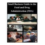 【预订】Small Business Guide to the Food and Drug Administratio