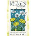 【预订】The Top Five Regrets of the Dying: A Life Transformed b