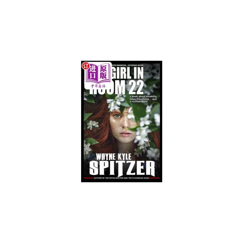 【中商海外直订】The Girl in Room 22: A Book about Disability, Hope, Friendship ... and a Monster 海外发货,付款后预计2-4周到货