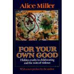 【预订】For Your Own Good: Hidden Cruelty in Child-Rearing and