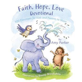 【预订】Faith, Hope, Love Devotional: 100 Devotions for Kids and Parents to Share 预订商品,需要1-3个月发货,非质量问题不接受退换货。
