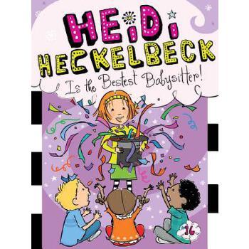 【预订】Heidi Heckelbeck Is the Bestest Babysitter! 预订商品,需要1-3个月发货,非质量问题不接受退换货。