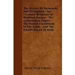 【预订】The History of Normandy and of England - Vol. I General
