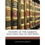【预订】History of the Sabbath: And First Day of the Week