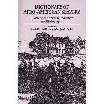 【预订】Dictionary of Afro-American Slavery: Updated, with a New Introduction and Bibliography 预订商品,需要1-3个月发货,非质量问题不接受退换货。