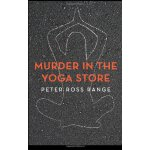 【预订】Murder in the Yoga Store: The True Story of the Lululem