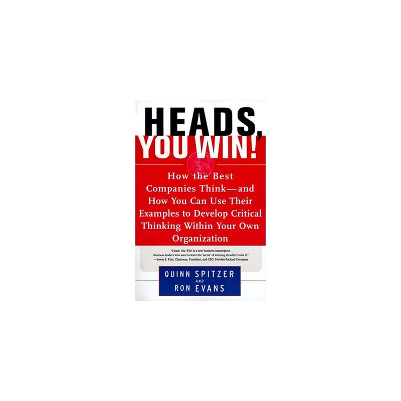 【预订】Heads, You Win!  How the Best Companies Think--and How You Can Use Their Examples to Develop Critical Thinking Within Your Own Organization 预订商品,需要1-3个月发货,非质量问题不接受退换货。