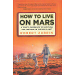 HOW TO LIVE ON MARS(ISBN=9780307407184) 英文原版
