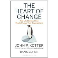 The Heart of Change: Real-Life Stories of How People Change