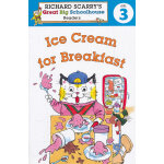 Ice Cream for Breakfast (Ricahrd Scarry's Great Big Schoolhouse Readers)斯凯瑞分级阅读-冰激凌早餐(校园故事)ISBN 9781402773204