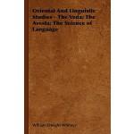【预订】Oriental and Linguistic Studies - The Veda; The Avesta;