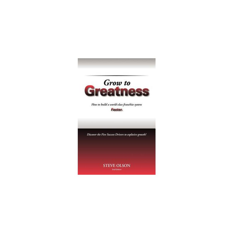 【预订】Grow to Greatness: How to Build a World-Class Franchise System Faster. 预订商品,需要1-3个月发货,非质量问题不接受退换货。