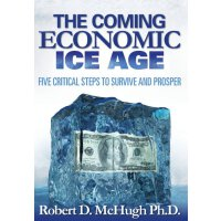 【预订】The Coming Economic Ice Age, Five Steps to Survive and
