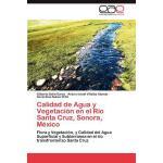 【预订】Calidad de Agua y Vegetacion En El Rio Santa Cruz, Sono