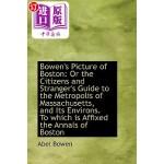 【中商海外直订】Bowen's Picture of Boston: Or the Citizens and Stra
