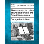 【预订】The Commercial Policy of England Toward the American Co