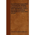 【预订】Greek Prose Composition - Exercises for Writing Connect