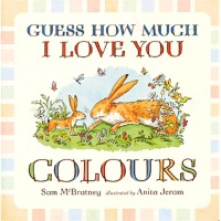 Guess How Much I Love You: Colour 猜猜我有多爱你:学色彩 ISBN978140634