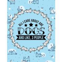 【预订】All I Care About Are Dogs And Like, 3 People: Notebook/J