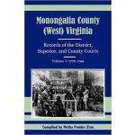 【预订】Monongalia County, (West) Virginia: Records of the Dist