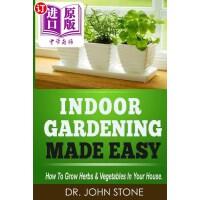 【中商海外直订】Indoor Gardening Made Easy: How to Grow Herbs