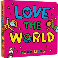 Love The World 纸板书 英文原版绘本0 3岁 纽约时报畅销书作家 Todd Parr 儿童家庭成长教育绘
