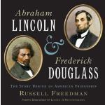 【预订】Abraham Lincoln and Frederick Douglass The Story Behind