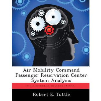 【预订】Air Mobility Command Passenger Reservation Center System Analysis 美国库房发货,通常付款后3-5周到货!