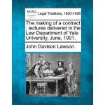 【预订】The Making of a Contract: Lectures Delivered in the Law