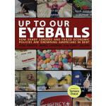 【预订】Up to Our Eyeballs: How Shady Lenders and Failed Econom