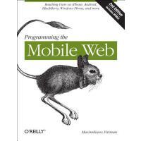 【预订】Programming the Mobile Web: Reaching Users on Iphone, A