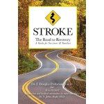 【预订】Stroke: The Road to Recovery: A Guide for Survivors & F