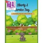 【中商海外直订】Liberty a Service Dog