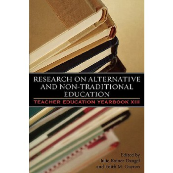 【预订】Research on Alternative and Non-Traditional Education: Teacher Education Yearbook XIII 美国库房发货,通常付款后3-5周到货!
