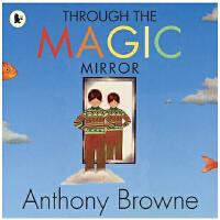 穿越魔镜 英文原版 Through the Magic Mirror 安东尼布朗 Anthony Browne 名家作品