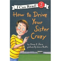 How to Drive Your Sister Crazy 如何让你姐姐抓狂(I Can Read,Level 2)