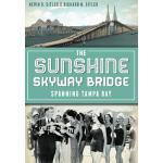 【预订】The Sunshine Skyway Bridge: Spanning Tampa Bay