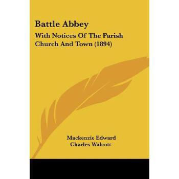 【预订】Battle Abbey: With Notices of the Parish Church and Town (1894) 预订商品,需要1-3个月发货,非质量问题不接受退换货。