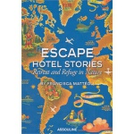 Escape Hotel Stories Retreat and Refuge(ISBN=9781614280477)