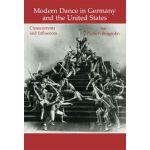 【预订】Modern Dance in Germany and the United States: Crosscur