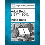 【预订】Adolf Beck (1877-1904).