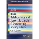 【预订】Risks, Relationships and Success Factors in IT Outsourc