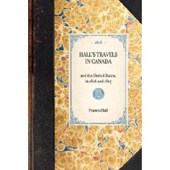 【预订】Hall's Travels in Canada: And the United States, in 1816 and 1817 美国库房发货,通常付款后3-5周到货!
