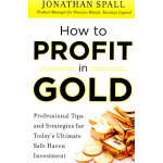 How to Profit in Gold: Professional Tips and Strategies for Today's Ultimate Safe Haven Investment 如何投资黄金赢利