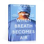 顺丰包邮 英文原版 When Breath Becomes Air 当呼吸成为空气 保罗卡拉尼什 Paul Kalan