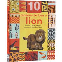 英文原版 10 Reasons to Love a Lion 10个我喜欢你的理由 凶猛的狮子 精装 保护动物 儿童亲