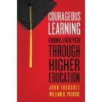 【预订】Courageous Learning: Finding a New Path Through Higher