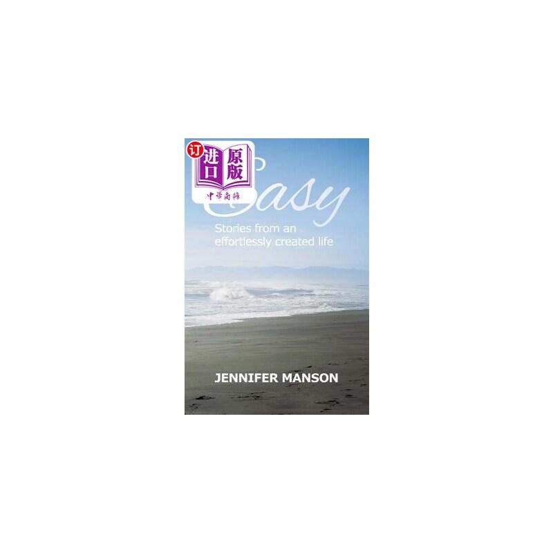 【中商海外直订】Easy: Stories from an Effortlessly Created Life 海外发货,付款后预计2-4周到货