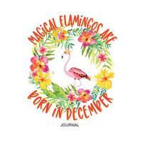 【预订】Magical Flamingos are Born in December Journal: Small Di